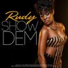 Rudy - Show Dem-Purchase-Now- WWW.Rudylive.com