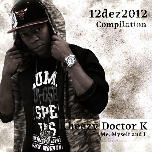 Kheezy Doctor K - Compilation (Beat One Hunid, Prod. Esqrdª)