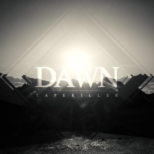 TapeKiller - Dawn
