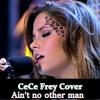 CeCe Frey - Ain't No Other Man (Christina Aguilera Cover)