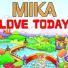 MIKA-Love Today