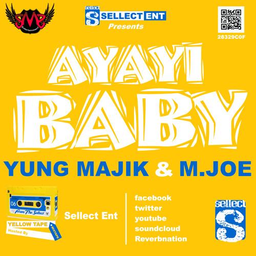 Yung Majik & M. Joe - Ayayi Baby