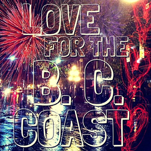 Love For the B.C. Coast