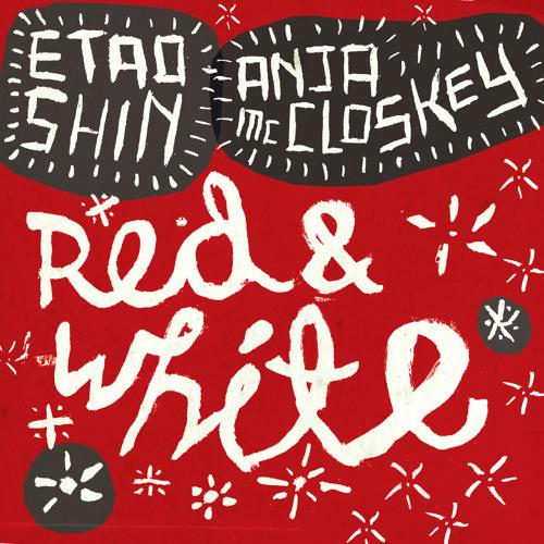 Etao Shin & Anja McCloskey - Red & White