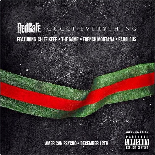 Red Cafe-Gucci Everything Feat Chief Keef,The Game,French Montana &Fabolous (Prod by Shutdownbeatz)
