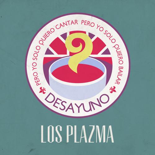 LOS PLAZMA- DESAYUNO