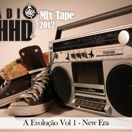 Dj Mh Jay UHHD - Radio UHHD Mix Tape  2012 - A Evolução Vol.1 ( New Era )