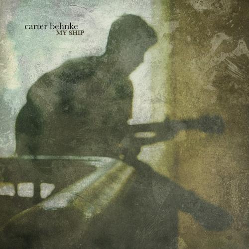 Carter Behnke - My Ship