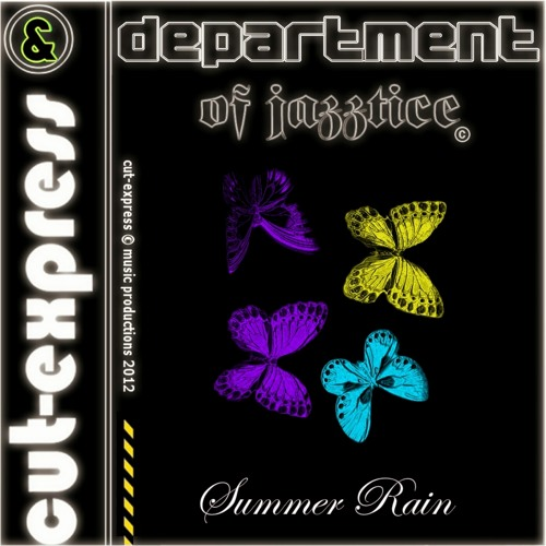 CUT-EXPRESS & DEPARTMENT OF JAZZTICE © SUMMER RAIN (available on upcoming album: Giga-Hertz Funk!)