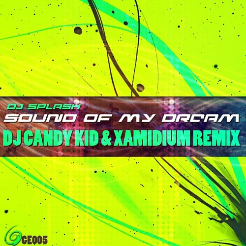 DJ Splash - Sound Of My Dream (DJ Candy Kid & Xamidium Remix)