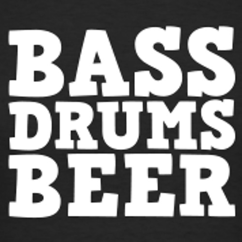 BASS, DRUMS and ALCOHOL