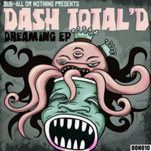 Dash Total'd - Dreaming (Anarch Remix)