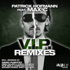 Patrick Hofmann feat. Max'C - V.I.P. (Greg Silver & Chico Chiquita Remix) snippet