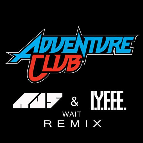 Adventure Club - Wait (Au5 & IYFFE Remix) GlitchHop.Net Exclusive