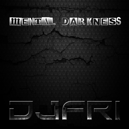 DJFRI -MENTAL DARKNESS
