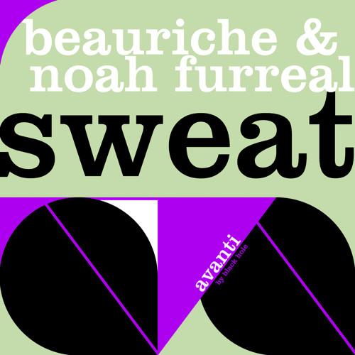 TEASER Beauriche & Noah Furreal - Sweat