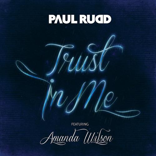 Paul Rudd feat. Amanda Wilson - Trust In Me (Radio Spot 1)
