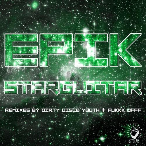 EPIK - STARGUITAR (FUKKK OFFF EDIT)