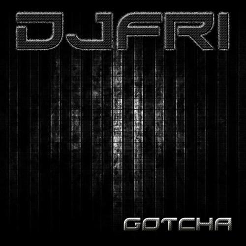 DJFRI - GOTCHA
