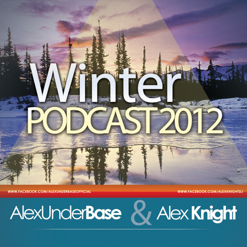 AlexUnder Base & AlexKnight - Winter Podcast 2012 * FREE download *