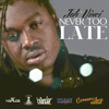 Jah Vinci - Never Too Late (Prod. Adde Instrumentals, Johnny Wonder & JR Blender)