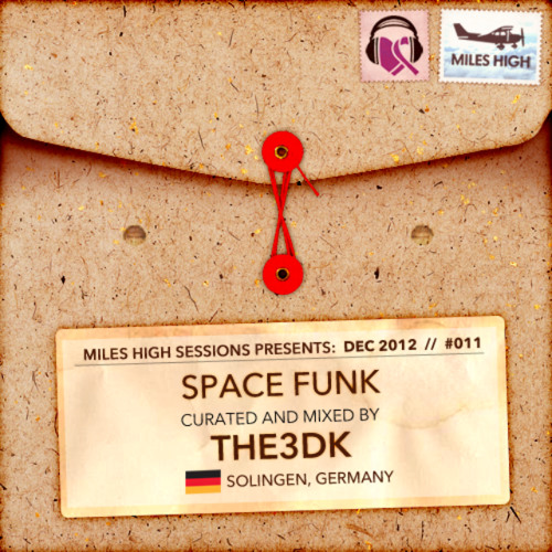 THE3DK- Miles High Sessions #011 - Space Funk Mix