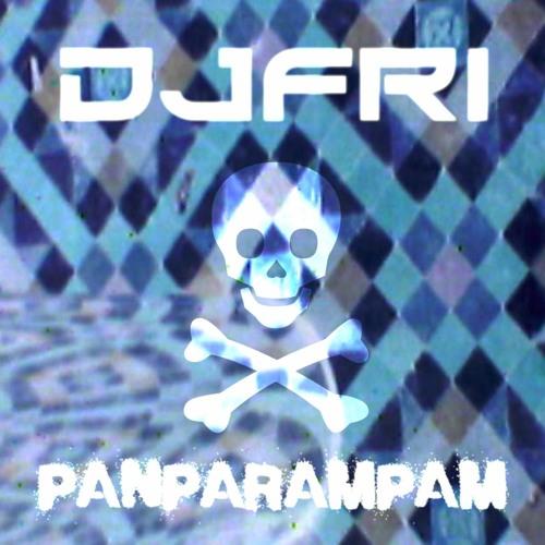 DJFRI -PANPARAMPAM