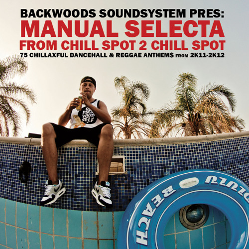 Backwoods Sound pres: Manual Selecta - From Chill Spot 2 Chill Spot