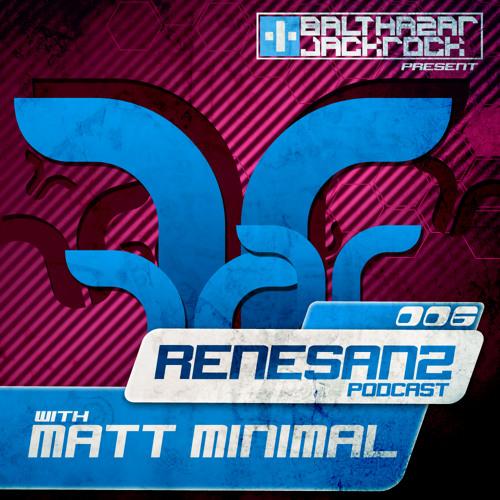 Renesanz Podcast 006 with Matt Minimal