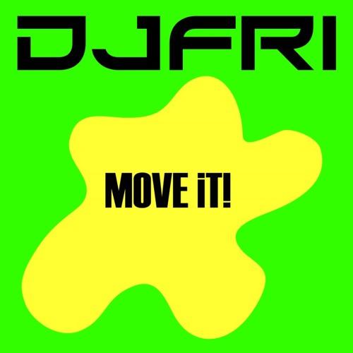 DJFRI - MOVE IT! (D.K.A. to Original Version 2009)