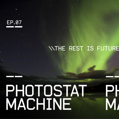The Rest Is Future [EP07]