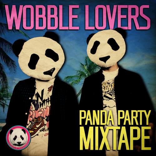Wobble Lovers - Panda Party Mixtape
