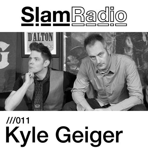 Slam Radio - 011 - Kyle Geiger