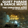 Quiet Parade & Dance Movie - The Christmas Song