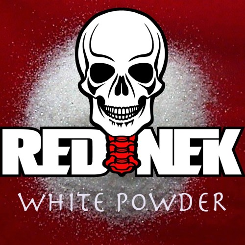 REDNEK - WHITE POWDER (FREE DL)