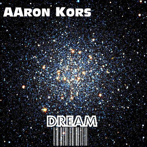 Dream - AAron Kors [FREE DOWNLOAD]
