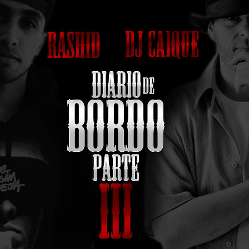 Rashid e Dj Caique -  Diário De Bordo Part. 3