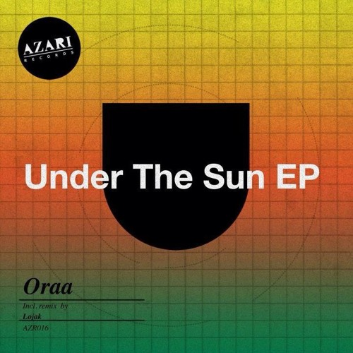 Oraa - Under The Sun (Original Mix) [Azari Records]
