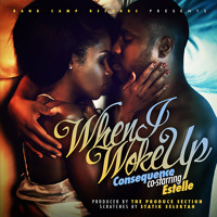 "Consequence - ""When I Woke Up"" (co-starring Estelle)"