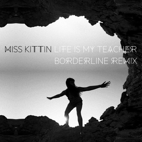Life Is My Teacher (Borderline-Remix)