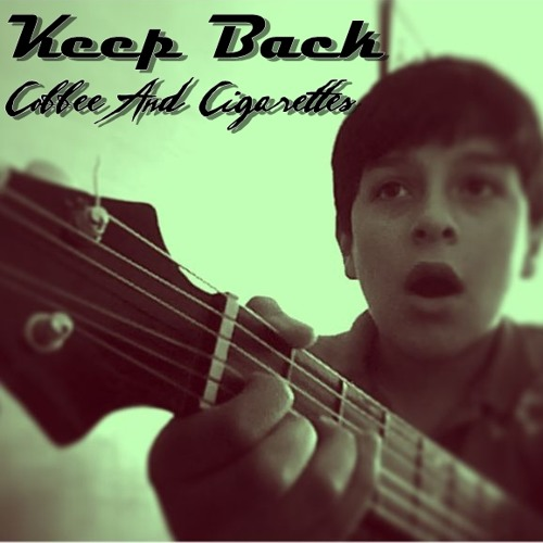 Keep Back-Coffee And Cigarettes (COVER)