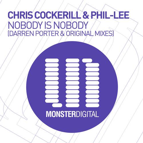 Chris Cockerill & Phil-Lee - Nobody Is Nobody (Darren Porter Remix)