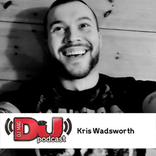 DJ Weekly Podcast: Kris Wadsworth