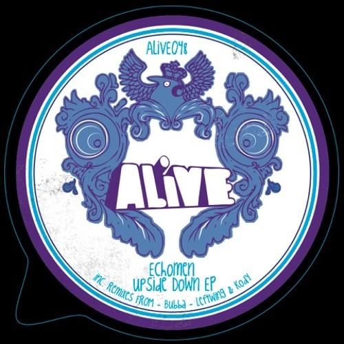 Echomen - Upside Down (Original Mix) [ALiVE048] **OUT NOW!