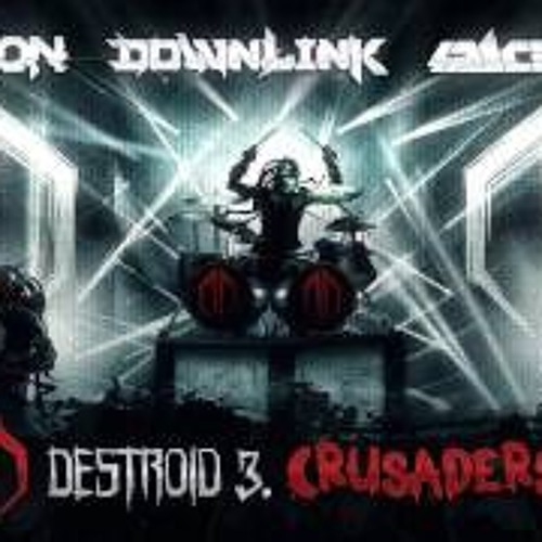 Destroid 3: Crusaders by Excision, Downlink & Space Laces