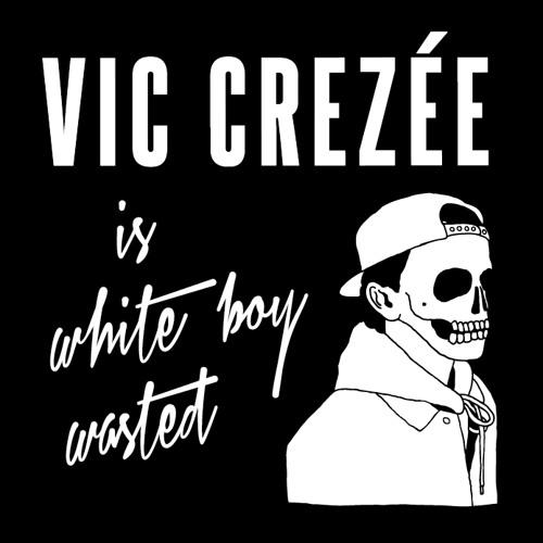 Vic Crezée | Vic Crezée is White Boy Wasted Vol. II | 2012