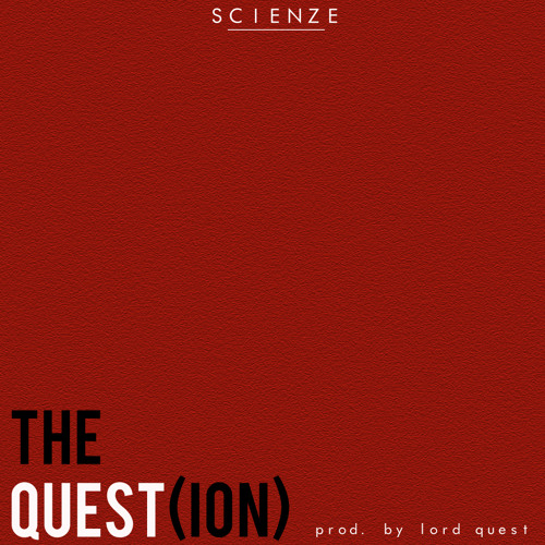 ScienZe - The Quest(ion) (prod. Lord Quest)