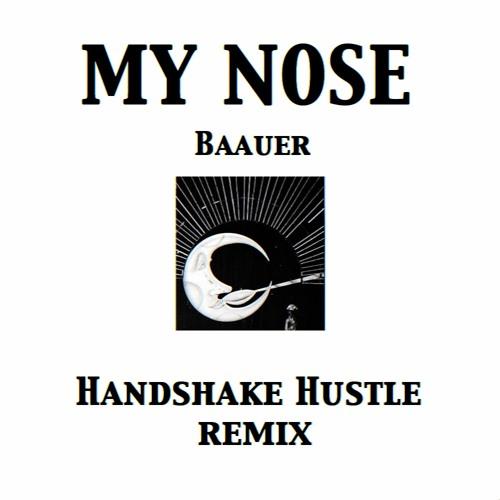 Baauer - My Nose (Handshake Hustle Remix)
