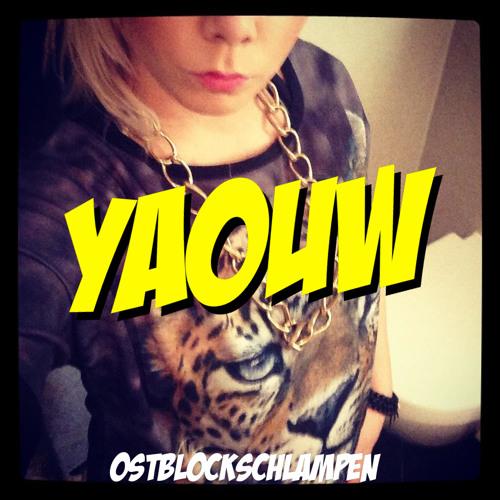 OSTBLOCKSCHLAMPEN - YAOUW (SET / MIXTAPE)