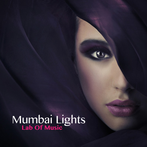 Mumbai Lights - Chillout downtempo // LAB OF MUSIC